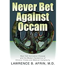 Never Bet Against Occam: Mast Cell Activation Disease and the Modern Epidemics of Chronic Illness and Medical Complexity