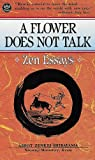 A Flower Does Not Talk : Zen Essays, Shibayama, Abbot Zenkei, 0804808848