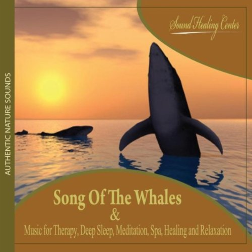 Song of the Whales: Authentic Nature Sounds (Music for Therapy, Deep Sleep, Meditation, Spa, Healing & Relaxation)