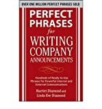 img - for [(Perfect Phrases for Writing Company Announcements: Hundreds of Ready-to-Use Phrases for Powerful Internal and External Communications)] [Author: Harriet Diamond] published on (May, 2010) book / textbook / text book