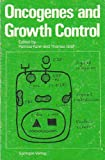 Oncogenes and Growth Control, Patricia Kahn, Thomas Graf, 038718760X