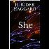 She: The She Trilogy: She, Ayesha and She & Allan