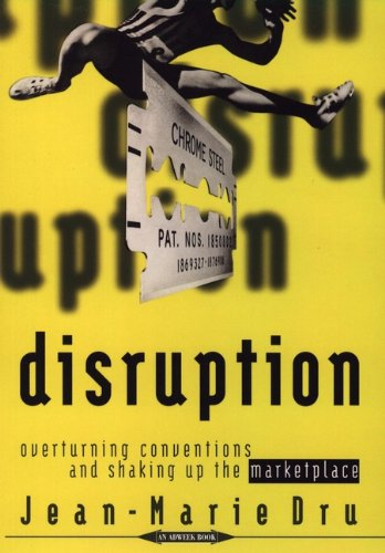 Download Disruption: Overturning Conventions and Shaking Up the Marketplace (Adweek Magazine Series) Pdf