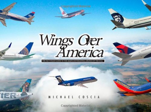wings-over-america-the-fact-filled-guide-to-the-major-and-regional-airlines-of-the-u-s-a