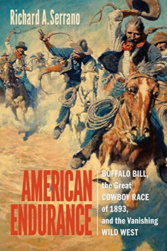 American Endurance: Buffalo Bill, the Great Cowboy Race of 1893, and the Vanishing Wild ()