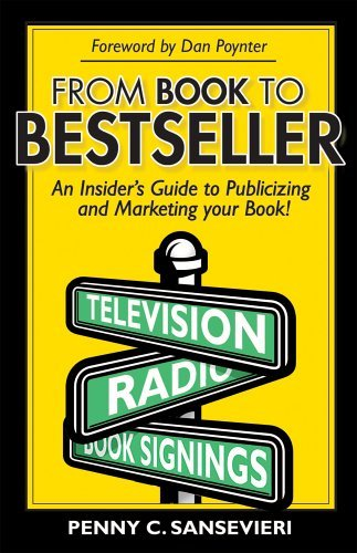 From Book to Bestseller; An Insider's Guide to Publicizing and Marketing Your Book! by Penny C. Sansevieri (2005-05-01)