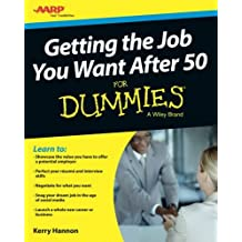 Getting the Job You Want After 50 For Dummies