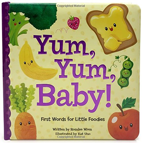 Yum Yum Baby: First Words for Little Foodies (Padded Picture Book)