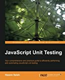 JavaScript Unit Testing, H. Ahmed and Hazem Saleh, 1782160620