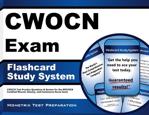 CWOCN Exam Flashcard Study System: CWOCN Test Practice Questions & Review for the WOCNCB Certified Wound, Ostomy, and Continence Nurse Exam