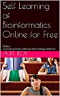 The book is a collection of worldwide educational and training resources for all levels from novices to advanced practitioners of Bioinformatics/Computational biology. Emphasis given on resources that facilitates online learning, skill develo...