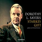 Starkes Gift (Ein Fall für Lord Peter Wimsey 5) | Dorothy L. Sayers