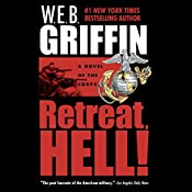 Retreat, Hell!   W. E. B. Griffin