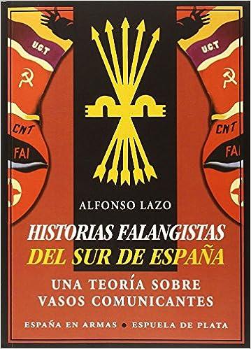 Historias Falangistas Del Sur De España: Una teoría sobre ...
