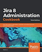 Jira 8 Administration Cookbook, 3rd Edition Front Cover