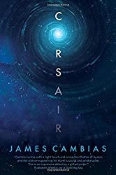 Corsair: A Science Fiction Novel by James L. Cambias (2015-05-05)