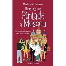 Une vie de pintade à Moscou : Portrait piquants des Moscovites (Documents, Actualités, Société) (French Edition)