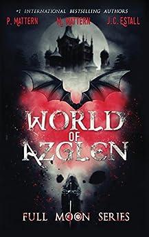 World of Azglen (Full Moon Series Book 1) by [Mattern, P., Mattern,M., Estall,J. C.]