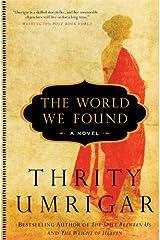 The World We Found: A Novel Kindle Edition