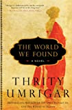Front cover for the book The World We Found by Thrity Umrigar