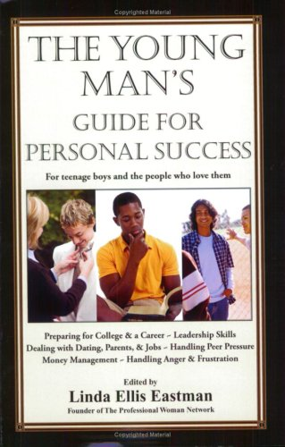 The Young Man's Guide for Personal Success: For Teenage Boys and The People Who Love Them