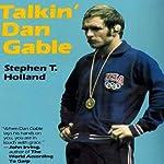 Talkin' Dan Gable | Stephen T. Holland