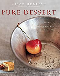 Pure Dessert: True Flavors, Inspiring Ingredients, and Simple Recipes (English Edition)