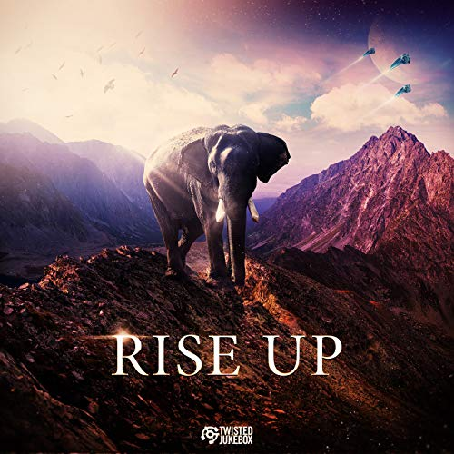 Rise Up (Twisted Jukebox)