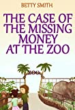 The Case Of The Missing Money At The Zoo: Teaches Your Kid How To Deal With Temptation (Children's Illustrated Picture Book, Books For Boys Ages 9-12, ... (Children's Behavior Correction Series ®)