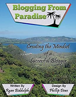 Creating the Mindset of a Successful Blogger by [Biddulph, Ryan]
