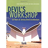Devil's Workshop:: 25 Years of Jersey Devil Architecture