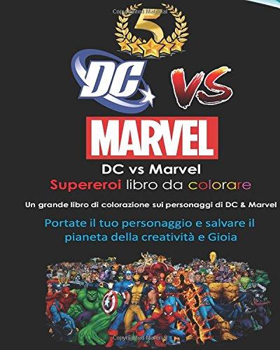 Dc Vs Marvel Supereroi Libro Da Colorare Spiderman Batman