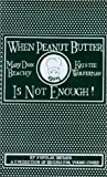 img - for When Peanut Butter Is Not Enough by Mary Don Beachy (1986-07-01) book / textbook / text book