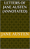 Letters of Jane Austen (Annotated)