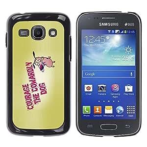 Qstar Arte & diseño plástico duro Fundas Cover Cubre Hard Case Cover para Samsung Galaxy Ace 3 III / GT-S7270 / GT-S7275 / GT-S7272 ( Courage Dog Bravery Cartoon Quote Motivation)