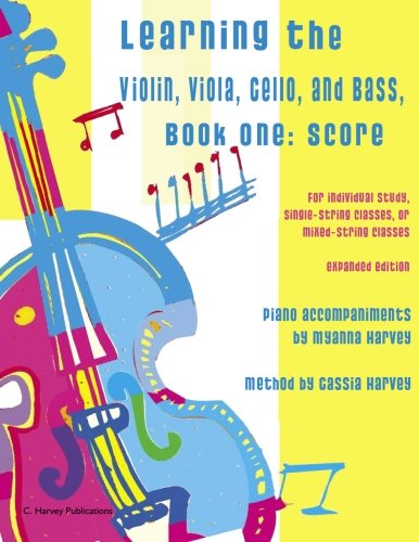 Learning the Violin, Viola, Cello, and Bass Score, Book One: Score and Piano Accompaniment. -
