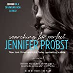 Searching for Perfect: Searching For, Book 2 | Jennifer Probst