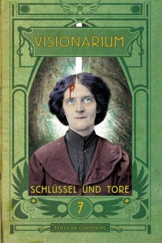 VISIONARIUM 7: Schlüssel und Tore (Volume 7) (German Edition)
