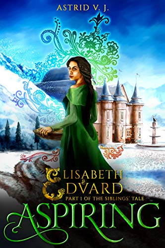 Aspiring: Part 1 of the Siblings' Tale (Elisabeth and Edvard's World) (Best Jobs For Aspiring Writers)