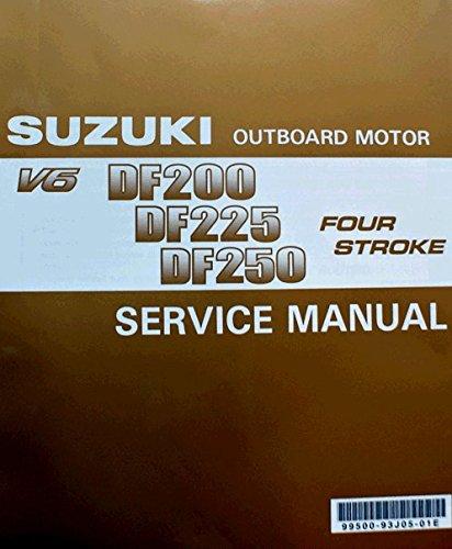 Suzuki Outboard (99500-93J05-01E) Genuine OEM Service Manual 4-Stroke 200, 225, 250, hp. 2004 thru 2010 (Outboard Suzuki Manual)