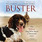 Buster: The Military Dog Who Saved a Thousand Lives | RAF Police Flight Sergeant Will Barrow,Isabel George