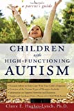 Children with High-Functioning Autism, Claire E. Hughes-Lynch, 1593634021
