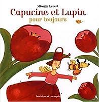 Capucine et Lupin, pour toujours par Mireille Levert