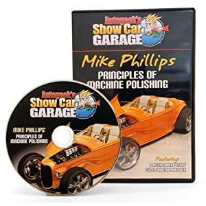 Autogeek Show Car Garage Mike Phillips' Principles of Machine Polishing DVD