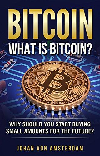 Bitcoin: What is Bitcoin? Unlock the mystery of Bitcoin (Blockchain, Crypto currencies, Bitcoin Wallets, Bitcoin apps, Bitcoin Trading)