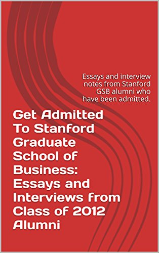 amazoncom get admitted to stanford graduate school of business  get admitted to stanford graduate school of business essays and interviews  from class of  alumni essays and interview notes from stanford gsb  alumni