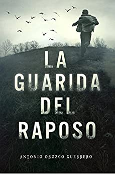 La guarida del raposo (Spanish Edition) by [Orozco Guerrero, Antonio]