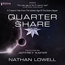 Quarter Share: A Trader's Tale from the Golden Age of the Solar Clipper, Book 1 | Livre audio Auteur(s) : Nathan Lowell Narrateur(s) : Jeffrey Kafer