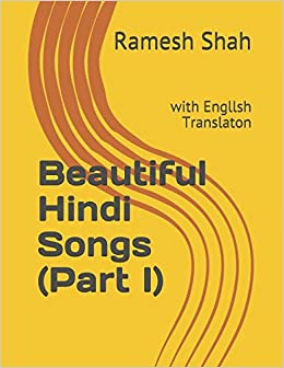 Beautiful Hindi Songs Part I With Engllsh Translation Shah Mr Ramesh 9781520942216 Amazon Com Books Translation and english subtitles by day translations, inc. beautiful hindi songs part i with