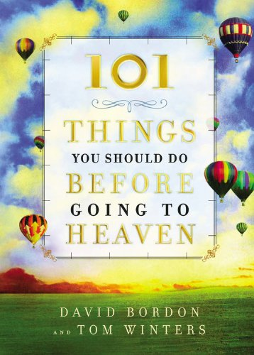 Read Online 101 Things You Should Do Before Going to Heaven PDF